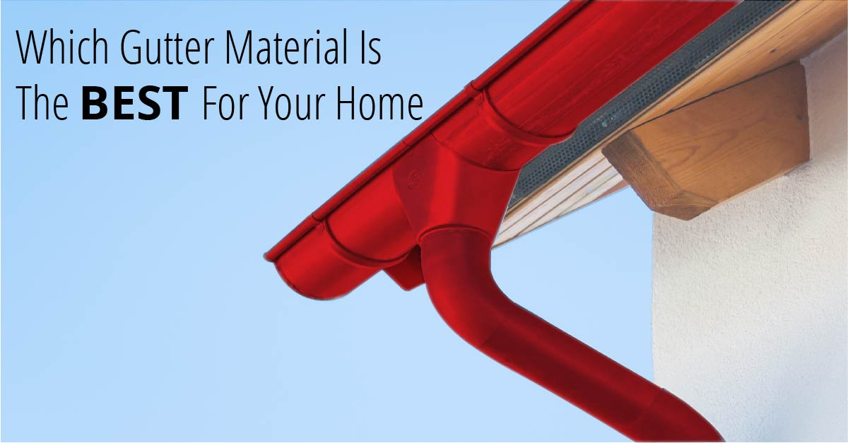 Which Gutter Material Is The Best For Your Home