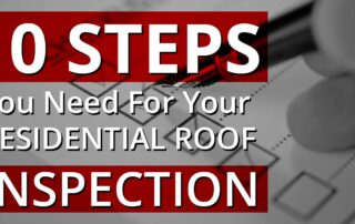 10 Steps You Need For Your Residential Roof Inspection