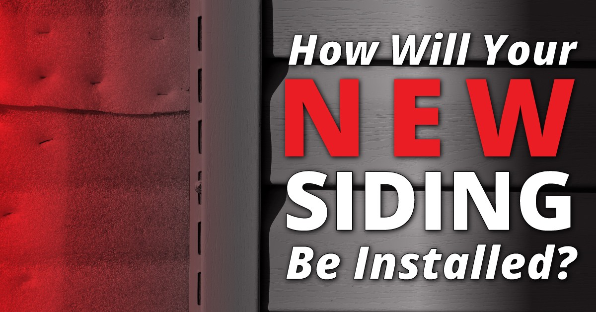 How Will Your New Siding Be Installed?
