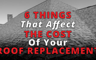 6 Things That Affect The Cost Of Your Roof Replacement